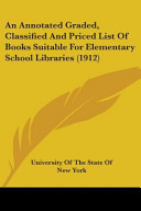 An Annotated Graded  Classified and Priced List of Books Suitable for Elementary School Libraries  1912  PDF