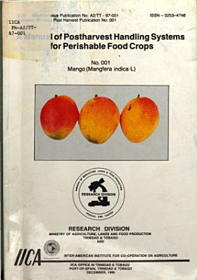 A manual of postharvest handling systems for perishable food crops