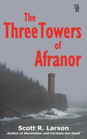 The Three Towers of Afranor