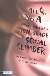 All Q, No A: More Tales of a 10th-Grade Social Climber