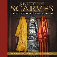 Knitting Scarves from Around the World PDF