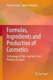 Formulas, Ingredients and Production of Cosmetics: Technology of Skin- and Hair-Care Products in Japan