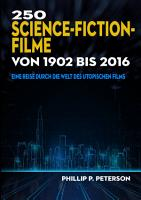 250 Science Fiction Filme von 1902 bis 2016 PDF