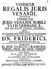 Vindiciae regalis juris venandi: oppositae vindiciis iuris venandi nobilitatis Germanicae, cel. Dn. David Georgii Struben