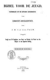 Bijbel voor de jeugd: tafereelen uit de gewijde geschiedenis voor christen-huisgezinnen, Volume 3