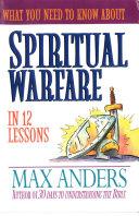What You Need to Know About Spiritual Warfare in 12 Lessons