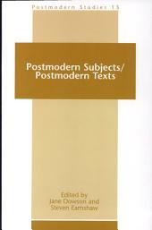 Postmodern Subjects / Postmodern Texts