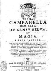 Thomas Campanella,... de Sensu rerum et magia libros quatuor