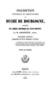 Description générale et particulière du duché de Bourgogne: précédée de l'abrégé historique de cette province. 3
