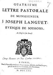 Quatriéme lettre pastorale de Monseigneur J. Joseph Languet, evesque de Soissons, au clergé de son diocese