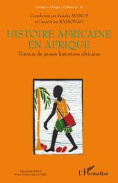 Histoire africaine en Afrique: Travaux de jeunes historiens africains