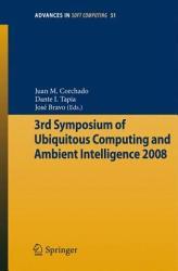 3rd Symposium of Ubiquitous Computing and Ambient Intelligence 2008 PDF