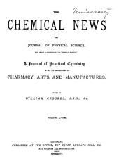 The Chemical News and Journal of Physical Science: Volume 50