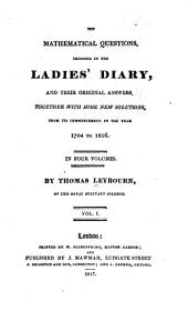 The mathematical questions proposed in the Ladies' Diary: and their original answers, together with some new solutions, from its commencement in the year 1704 to 1816, Volume 1