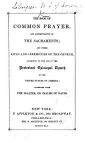 The Book of Common Prayer, Etc. (Selections from the Psalms of David, in Metre; with Hymns, Etc.).
