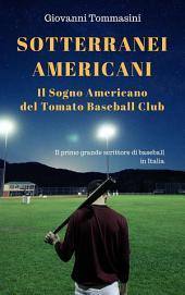 Sotterranei Americani - Il sogno americano del Tomato baseball club