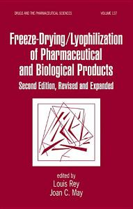 Freeze Drying Lyophilization Of Pharmaceutical   Biological Products  Second Edition  Revised and Expanded