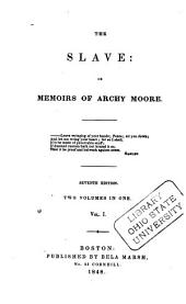 The Slave; Or, Memoirs of Archy Moore [pseud.] ...