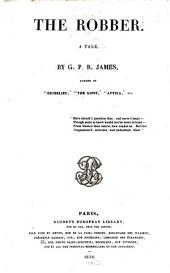 Works in Baudry's Edition: ¬The Robber : A Tale, Volume 12