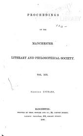 Proceedings of the Manchester Literary and Philosophical Society: Volumes 19-20