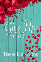 Give Up On Me: Interracial Romance
