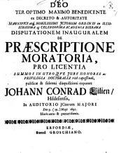 Disputationem inauguralem de præscriptione moratoria ... exponet Johann Conrad Lilien: Volume 8