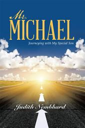 Mr. Michael: Journeying with My Special Son
