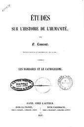 Etudes sur l'histoire de l'humanité par F. Laurent: Les barbares et le catholicisme, Volume5