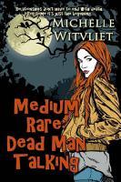 Medium Rare  Dead Man Talking PDF