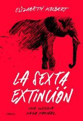 La sexta extinción: Una historia nada natural