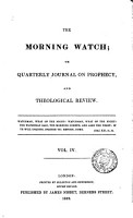 The Morning watch  or  Quarterly journal on prophecy  and theological review PDF