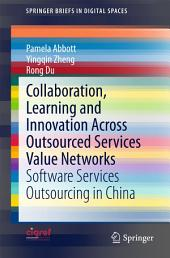 Collaboration, Learning and Innovation Across Outsourced Services Value Networks: Software Services Outsourcing in China