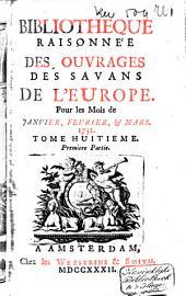 Bibliothèque raisonnée des ouvrages des savans de l'Europe: Volume8