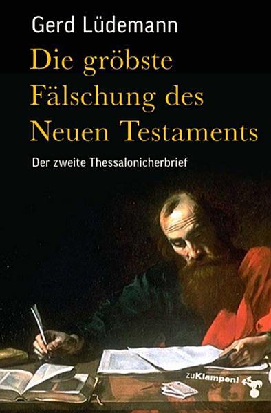 Die Grobste Falschung Des Neuen Testaments