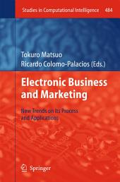 Electronic Business and Marketing: New Trends on its Process and Applications