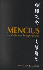 Mencius: Contexts and Interpretations