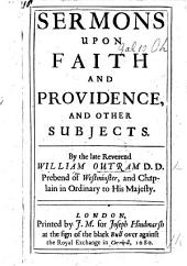 "Sermons upon Faith and Providence, and other subjects ... By the late Rev. W. Outram. MS. note [stating that these Sermons ""are not genuine""]."