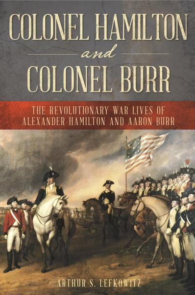 Download Colonel Hamilton and Colonel Burr Book