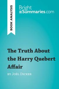 The Truth About the Harry Quebert Affair by Jo  l Dicker  Book Analysis  PDF
