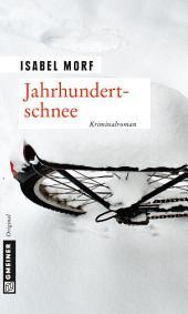 Jahrhundertschnee: Kriminalroman