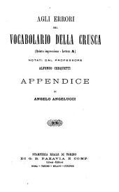 Agli errori del Vocabolario della Crusca (quinta impressione - lettere A e C) notati dal professore Alfonso Cerquetti appendice