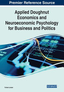 Applied Doughnut Economics and Neuroeconomic Psychology for Business and Politics PDF