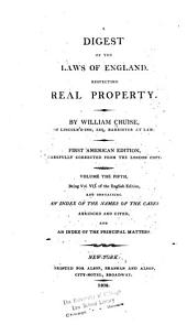A Digest of the Laws of England: Respecting Real Property, Volume 5