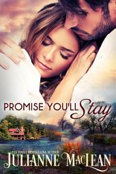 Promise You'll Stay: (A Standalone Contemporary Romance)