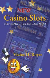 New Casino Slots: How to Play • Have Fun • And WIN!