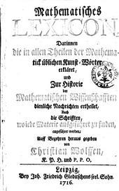 Mathemetisches lexicon, darinnen die in allen Theilen der Mathematick ublichen Kunst-Wörker erkläret ... von Christian Wolffen