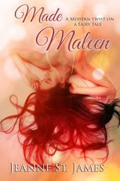 Made Maleen: A Modern Twist on a Fairy Tale