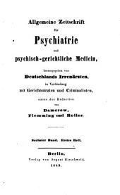 Allgemeine Zeitschrift für Psychiatrie und psychisch-gerichtliche Medizin: hrsg. von Deutschlands Irrenärzten, Band 6