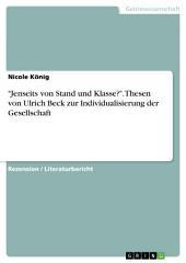"""""""Jenseits von Stand und Klasse?"""". Thesen von Ulrich Beck zur Individualisierung der Gesellschaft"""