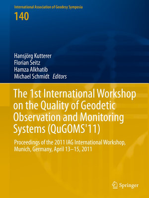 The 1st International Workshop on the Quality of Geodetic Observation and Monitoring Systems  QuGOMS 11